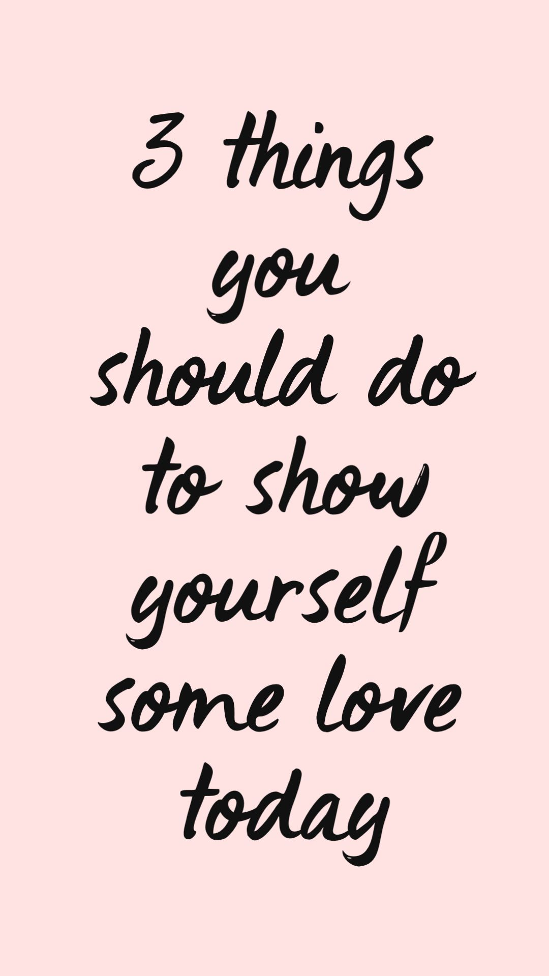 3 things you should do to show yourself some love today