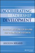 In Accelerating Leadership Development, Jocelyn Bérard, vice president at Global Knowledge, outlines various processes that businesses can use to identify talent gaps, determine leadership requirements, select and develop promising talent, and promote leaders' growth.
