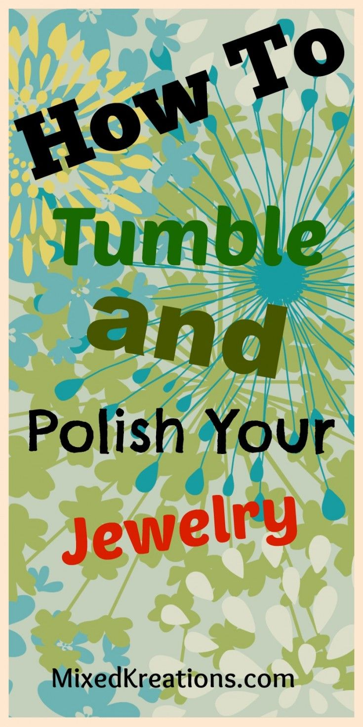 How to tumble and polish your jewelry rock tumbling