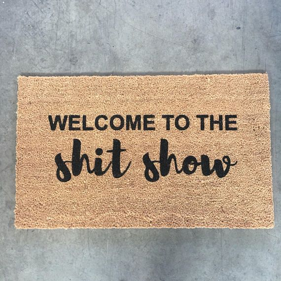 4fae5e0a11e95 welcome to the shit show painted custom doormat | Renovating Ideas ...