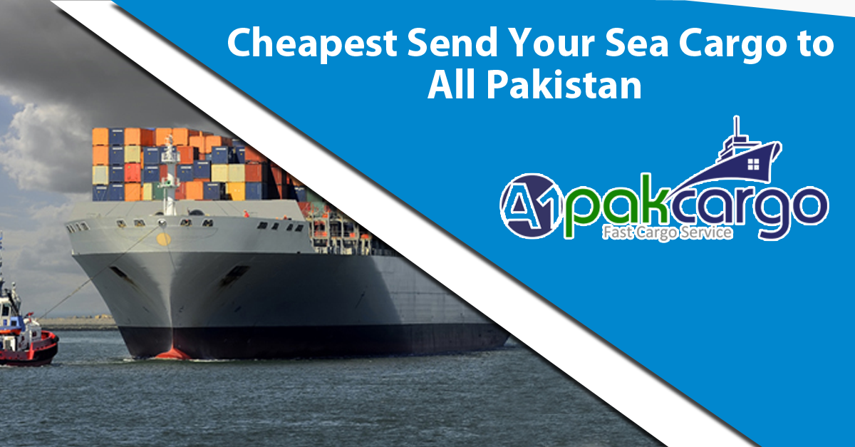 Cheapest Send Your Sea Cargo to All Pakistan We provide the