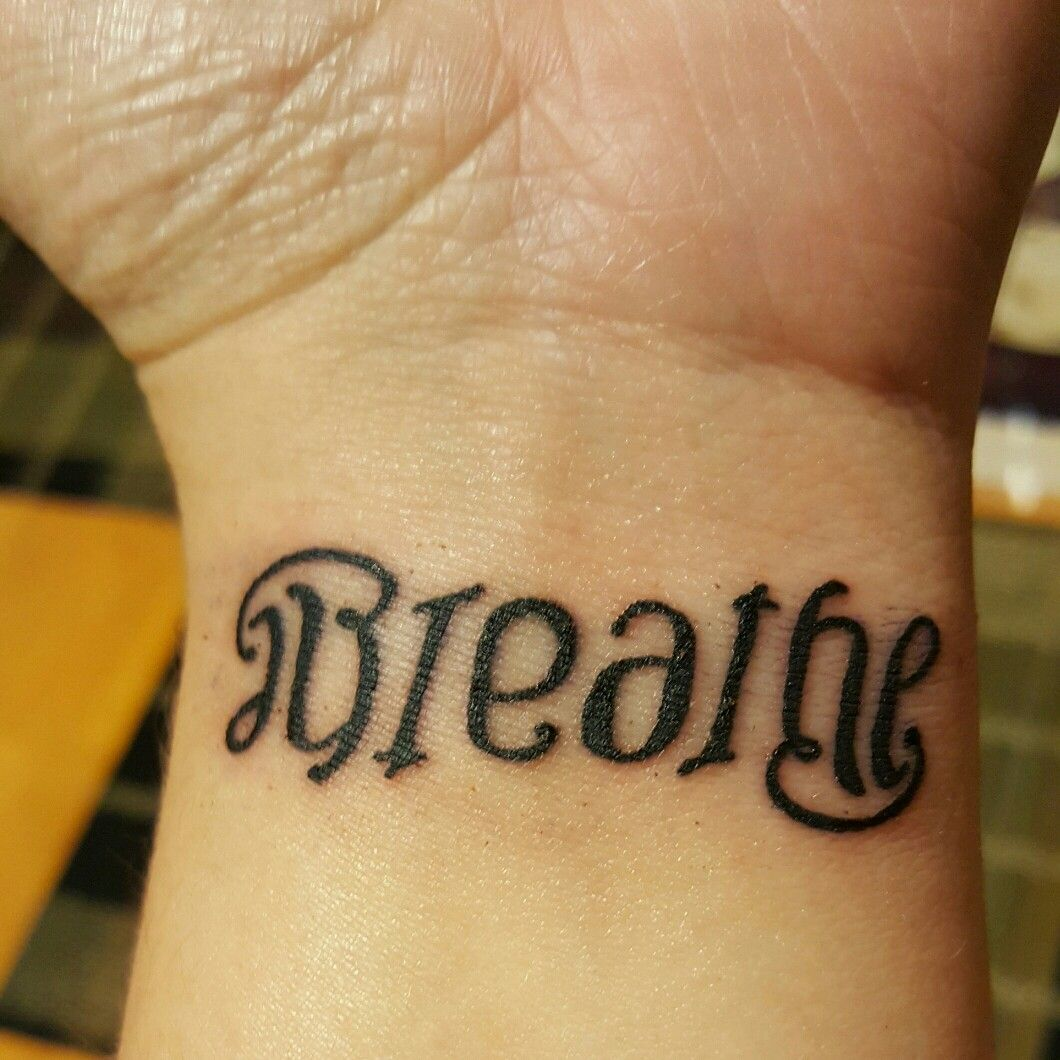 45 Ambigram Tattoos Designs Meanings: #tattoo #ambigram #breathe #fightanxiety #liveinthemoment