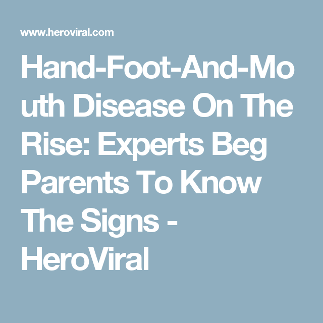 Hand-Foot-And-Mouth Disease On The Rise: Experts Beg Parents To Know The Signs - HeroViral