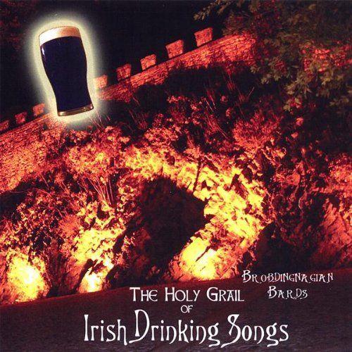 The Holy Grail of Irish Drinking Songs ~ Brobdingnagian Bards, http://www.amazon.com/dp/B000MGTM5Q/ref=cm_sw_r_pi_dp_wL87sb1VRVJ0R