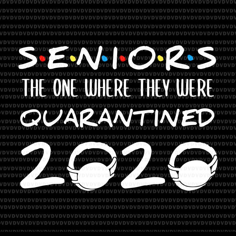 Senior 2020 svg, senior the one where they were