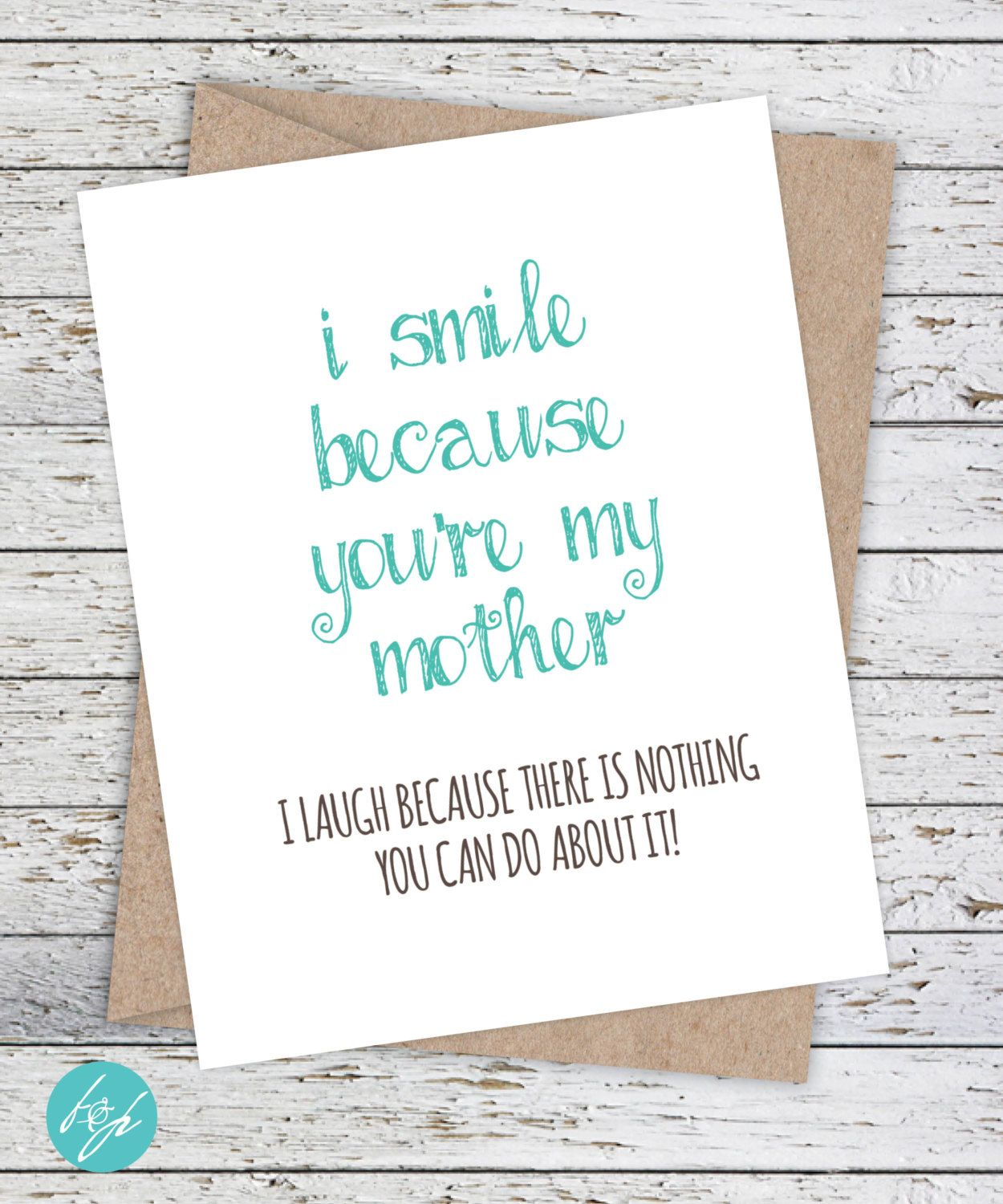 Funny Mothers Day Card Mom Birthday Card I Smile Because Youre