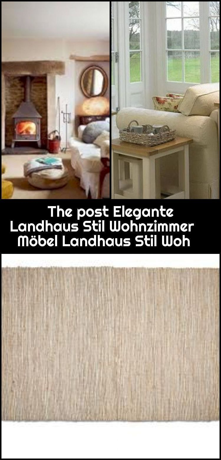 Wohnzimmer The Post Elegante Landhaus Stil Wohnzimmer Mobel Landhaus Stil Woh My Blog In 2020 Mit Bildern Landhausstil Wohnzimmer Style At Home