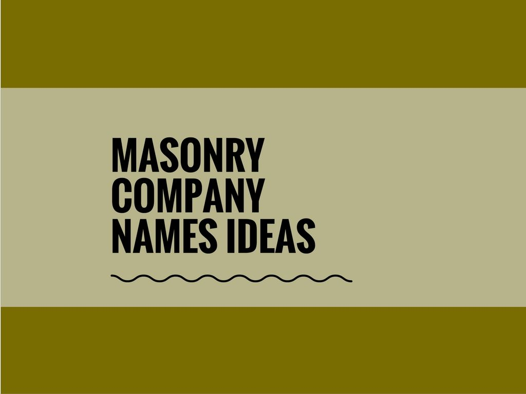 71 creative, best masonry business names [updated] | catchy business