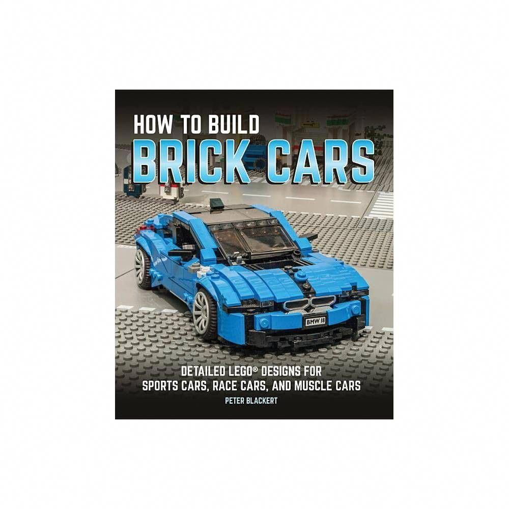 How To Build Brick Cars By Peter Blackert Paperback Jaguarclassiccars Classic Cars Muscle Cars Ford Classic Cars
