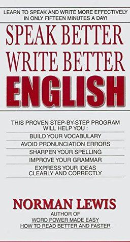 Speak Better Write Better English By Norman Lewis Norman Lewis