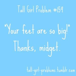 Tall Girl Problem...
