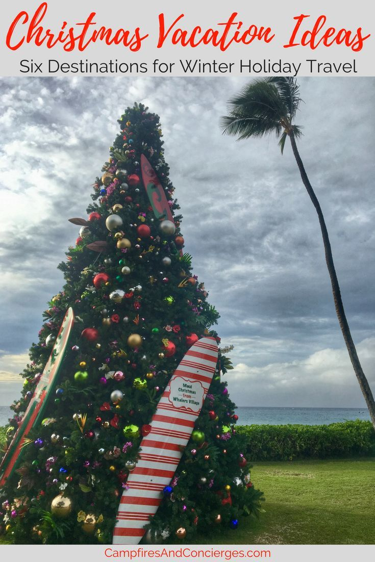christmas travel six ideas for winter holiday destinations best of the americas pinterest vacation destinations hawaii and destinations - Best Christmas Vacation Destinations