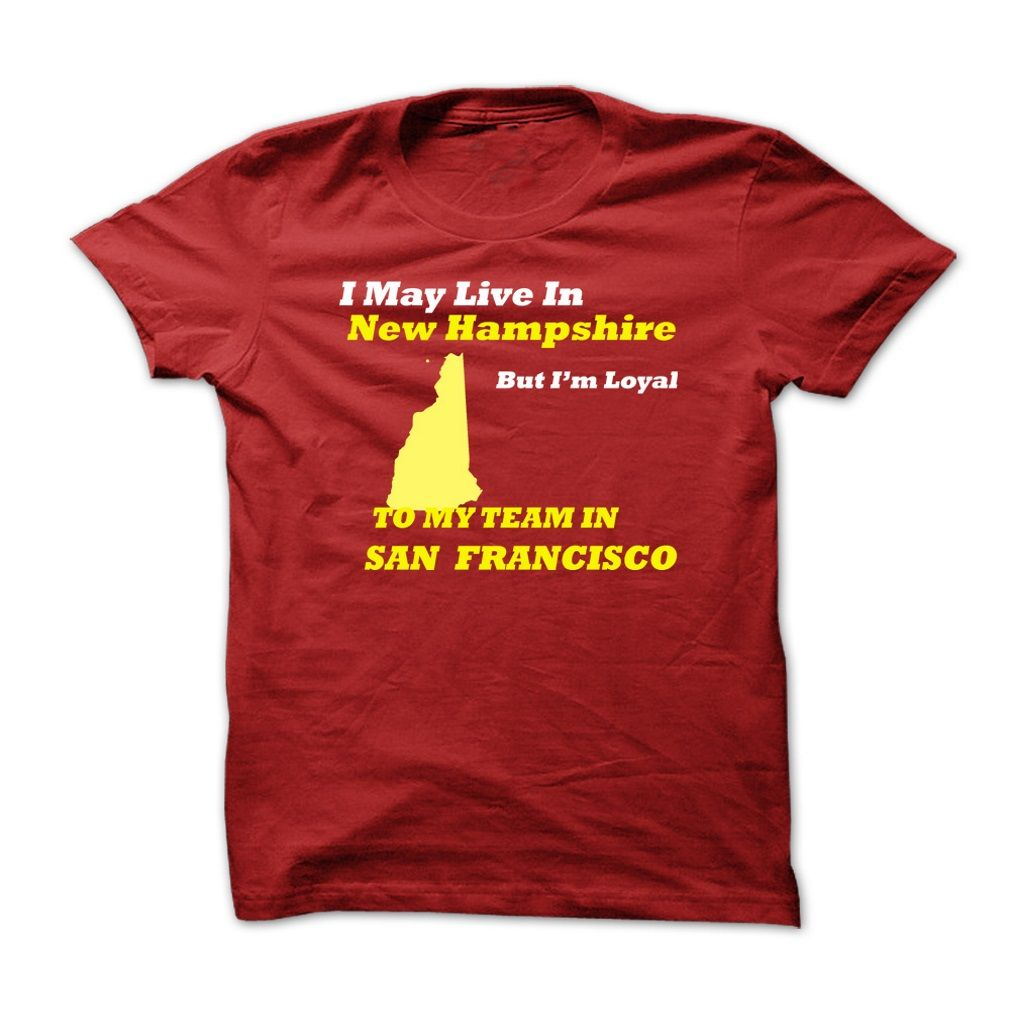 New Hampshire for SFLive In New Hampshire And A Long Distance Fan? This Shirt Is A Must Have For You!49ers