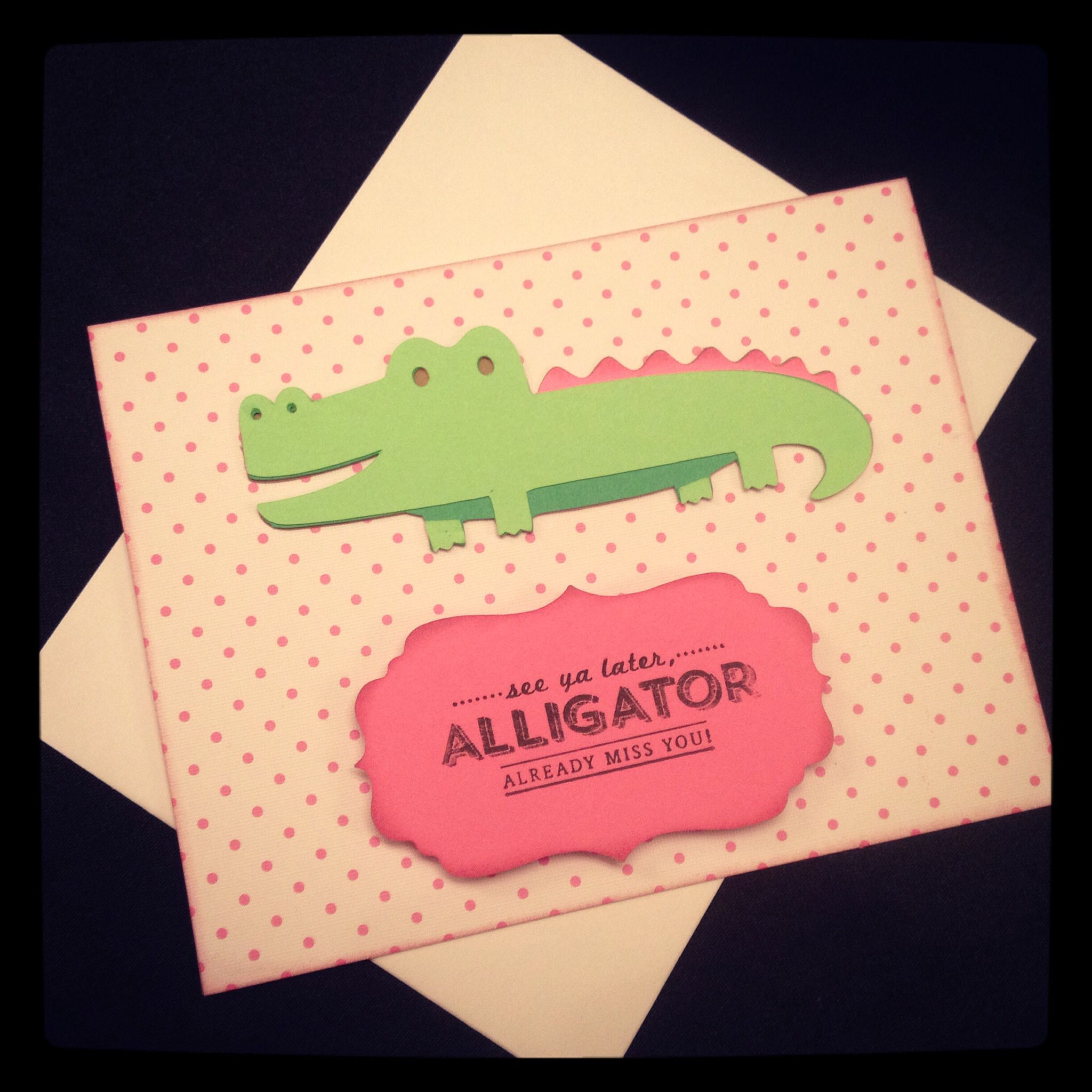 See ya later alligator card made with stampin up and my cricut