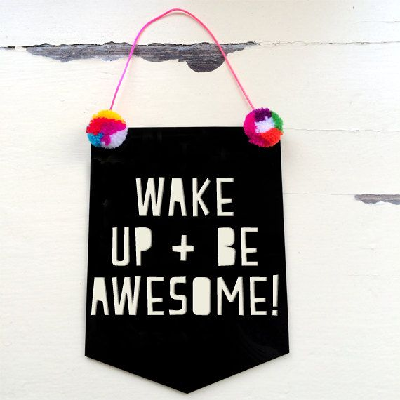 Word Up! Wake up + be awesome! Acrylic Banner - Black   Morgan and