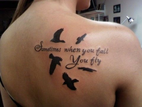 """""""Sometimes when you fall, you fly"""" #tattoos #birds #shoulderblade #text"""