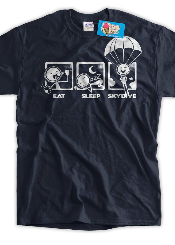 b052f887 Funny SkyDiving Shirt Eat Sleep SkyDive T-shirt Gifts for Dad Screen  Printed T-Shirt Tee Funny Shirt