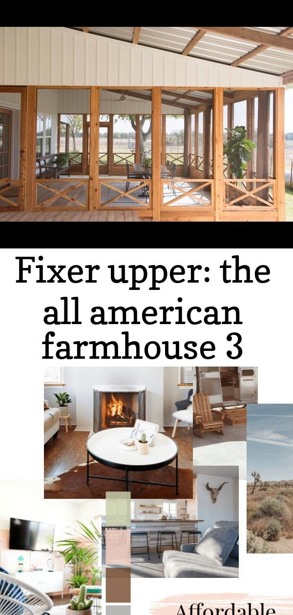 Fixer upper: the all american farmhouse 3 #chipandjoannagainesfarmhouse