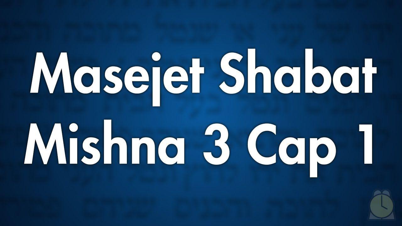 0104 Capitulo 1 Mishna 3 Masejet Shabat Tora