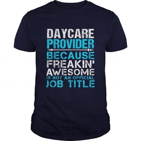 DAYCARE PROVIDER T Shirts, Hoodie