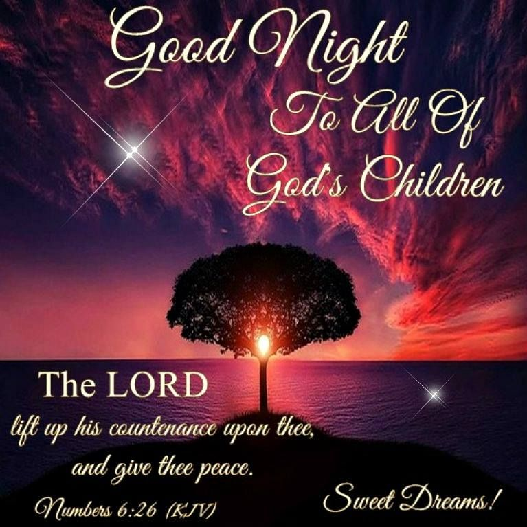 Good Night To All Of God S Children Numbers 6 26 Good Night Prayer Good Night Blessings Beautiful Good Night Images