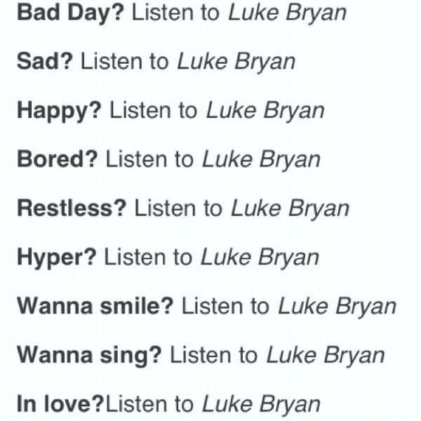 True That, Luke Bryan never gets old :)