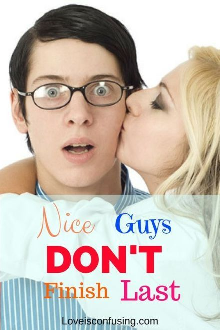 how to not be a nice guy dating