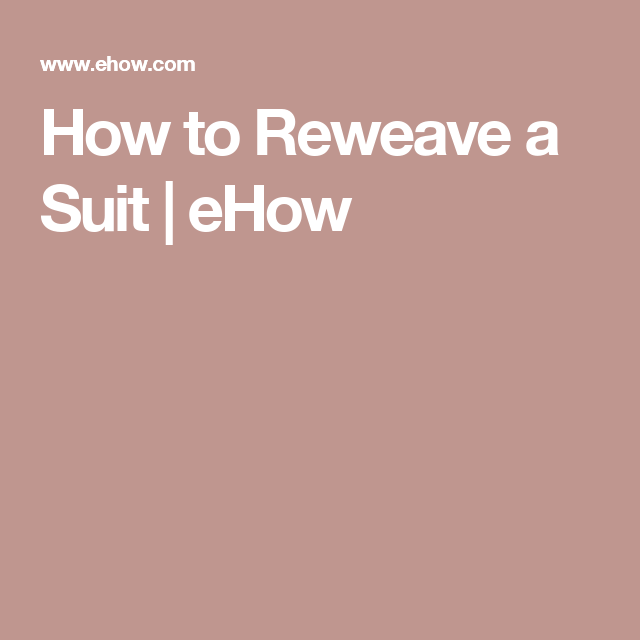How to Reweave a Suit | eHow