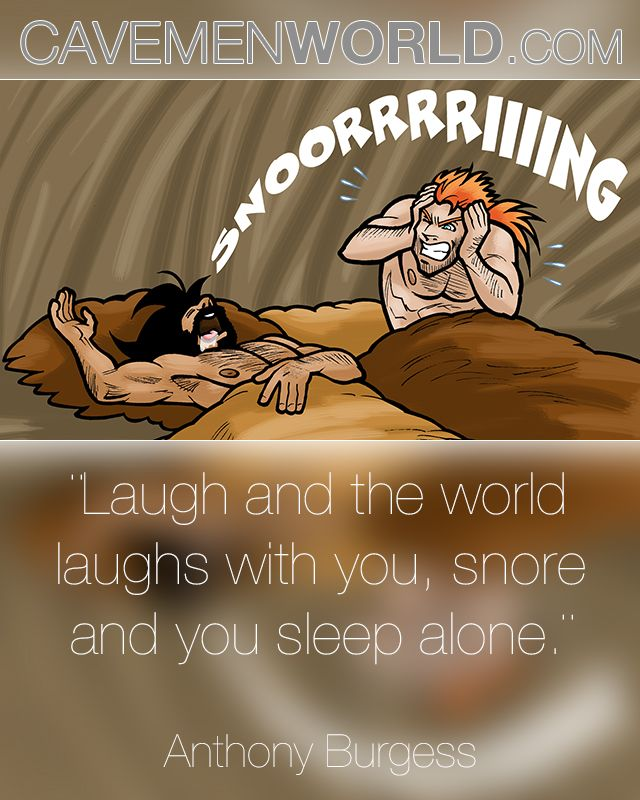 Laugh And The World Laughs With You Snore And You Sleep Alone Paleo Quotes Laugh Wisdom Quotes Sleeping Alone