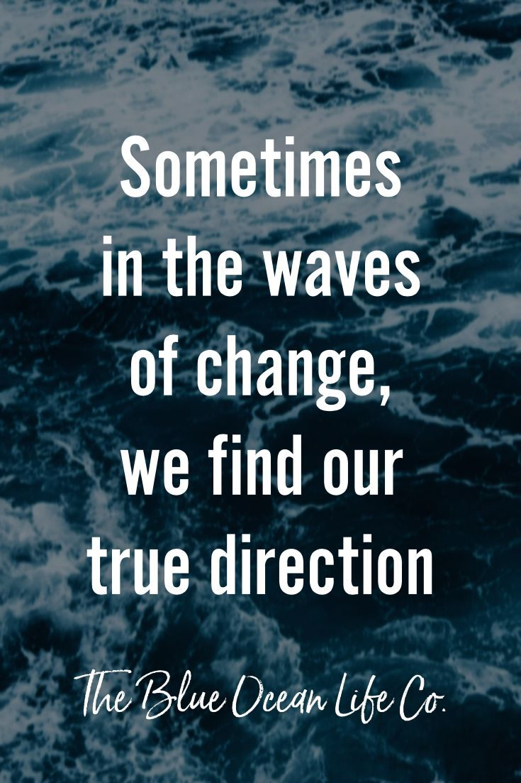 Sometimes in the waves of change, we find our true direction. | #quotes #travel #wanderlust #change #entrepreneur | travel life, travel quotes, inspirational quote, inspire, life quote, digital nomad, nomad life, location independent life, entrepreneur life, entrepreneurship, boss, bossbabe, self employed, work, hobbies, beach style, beach life, ocean, self-help, inspire, inspiration, #directionquotes