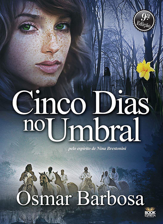 Cinco Dias No Umbral Pelo Espirito De Nina Brestonini Ebook
