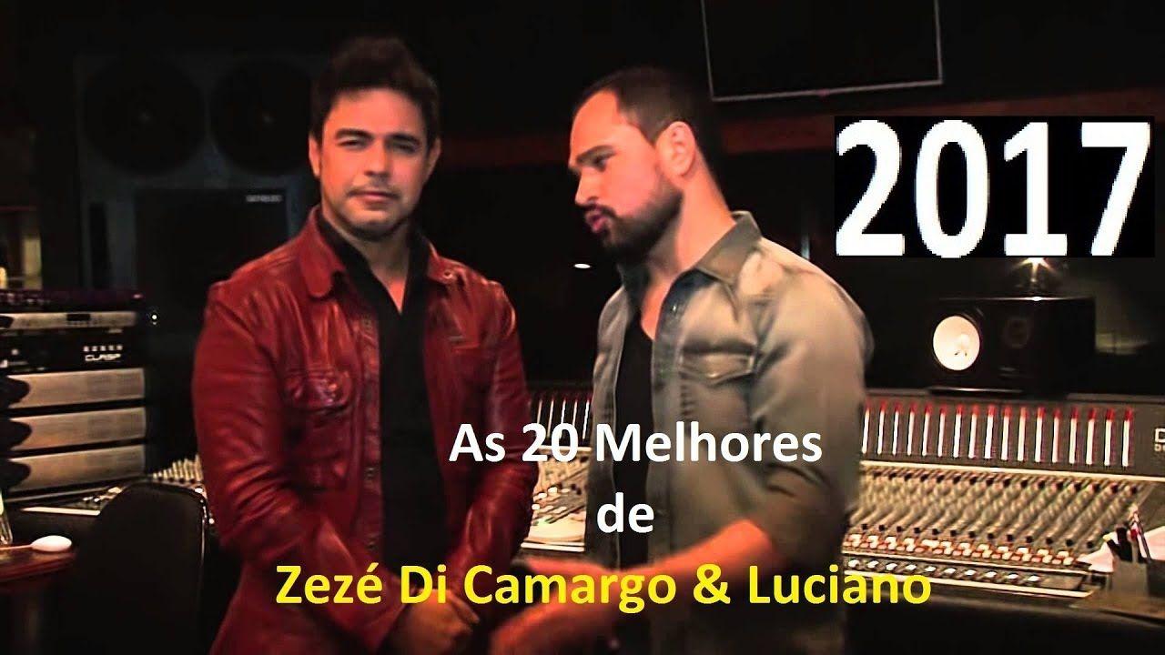 As 20 Melhores Zeze Di Camargo Luciano Lancamento 2017 Musica