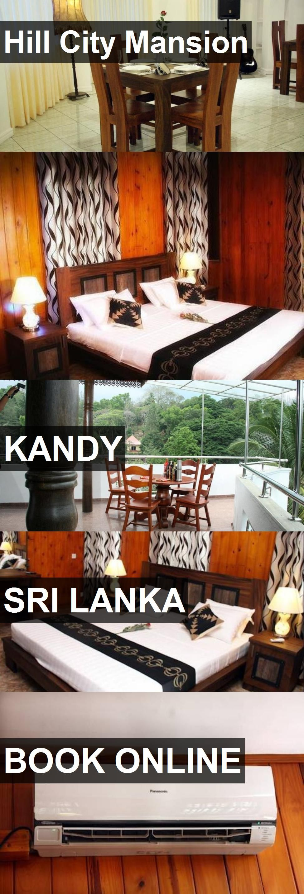 Hotel Hill City Mansion in Kandy, Sri Lanka. For more