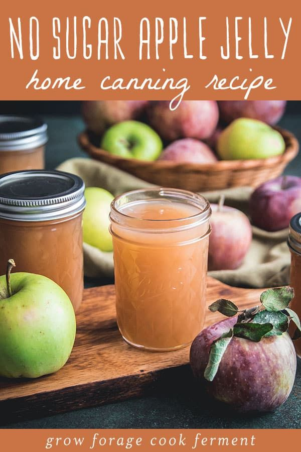 No Sugar Apple Jelly Canning Recipe Low Sugar Or Honey Option Recipe In 2020 Canning Recipes Apple Jelly Sugar Apples