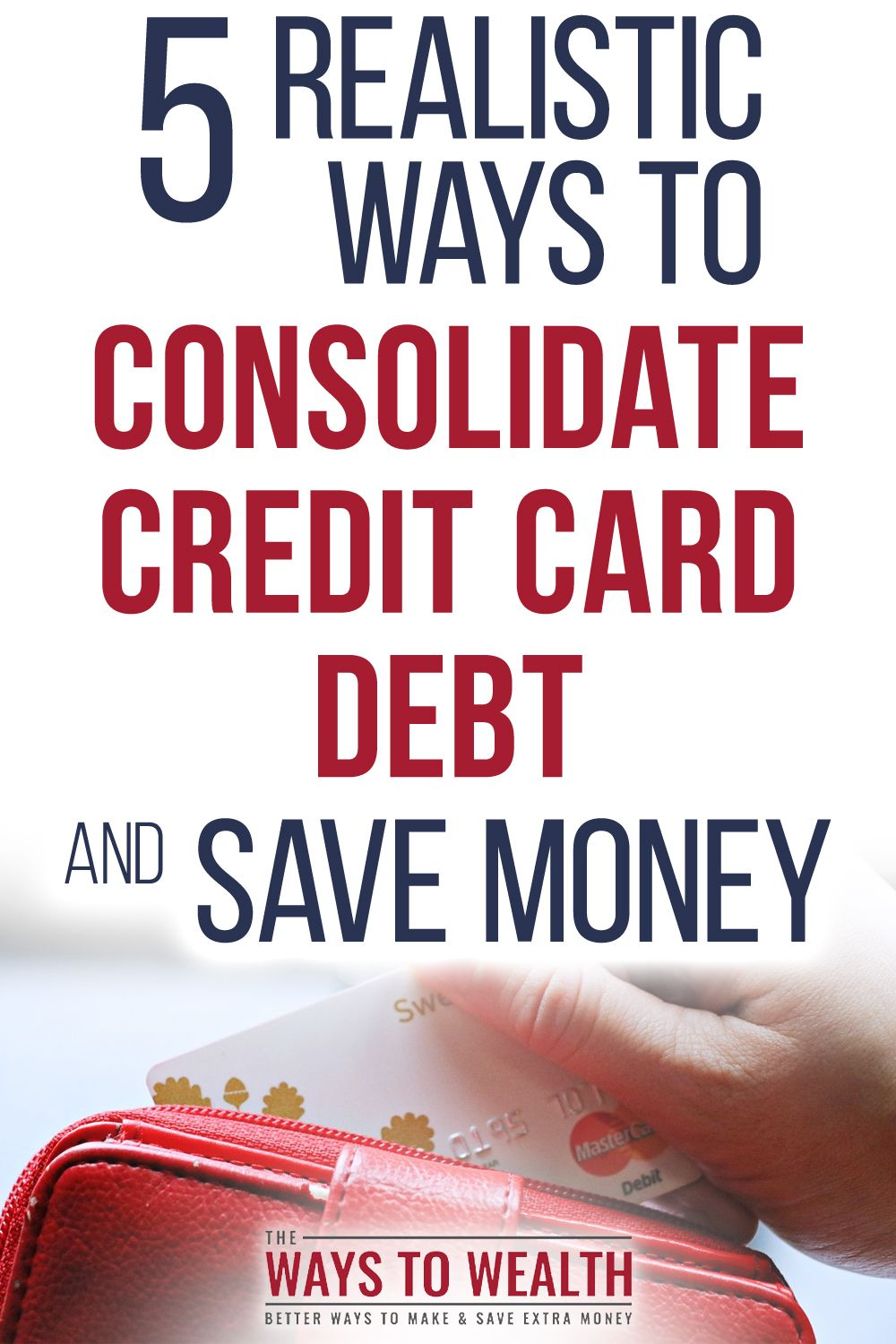 5 realistic ways to consolidate credit card debt credit