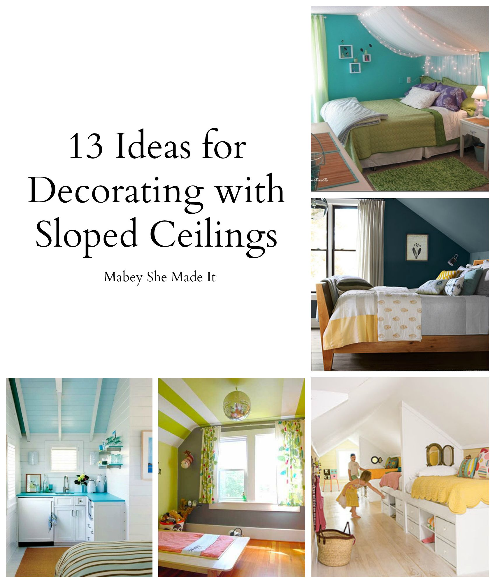 13 Ideas For Decorating With A Sloped Ceiling Ceilings Decorating And Bedrooms
