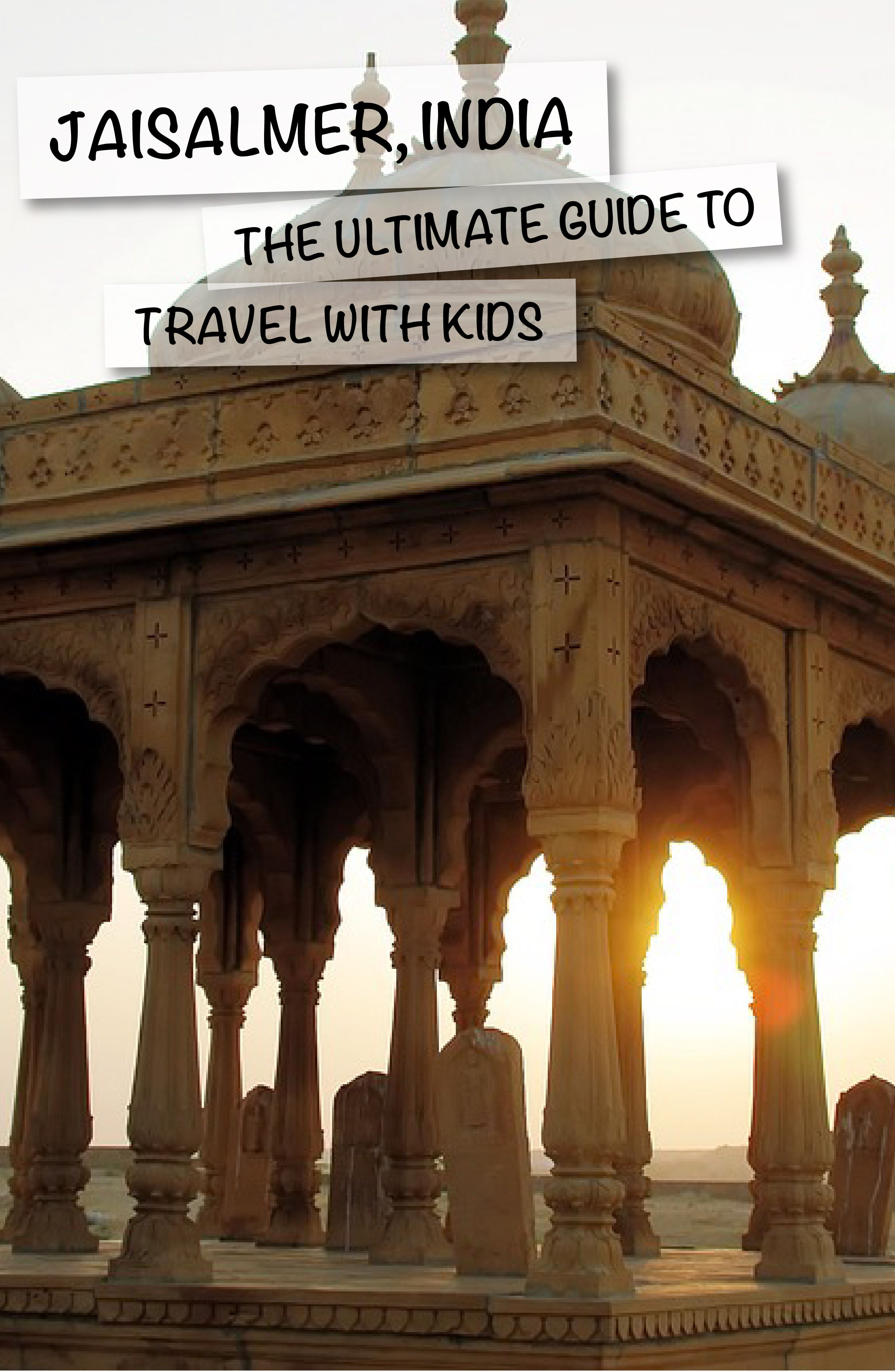 Jaisalmer, India The Ultimate Guide with Kids KidsTravel