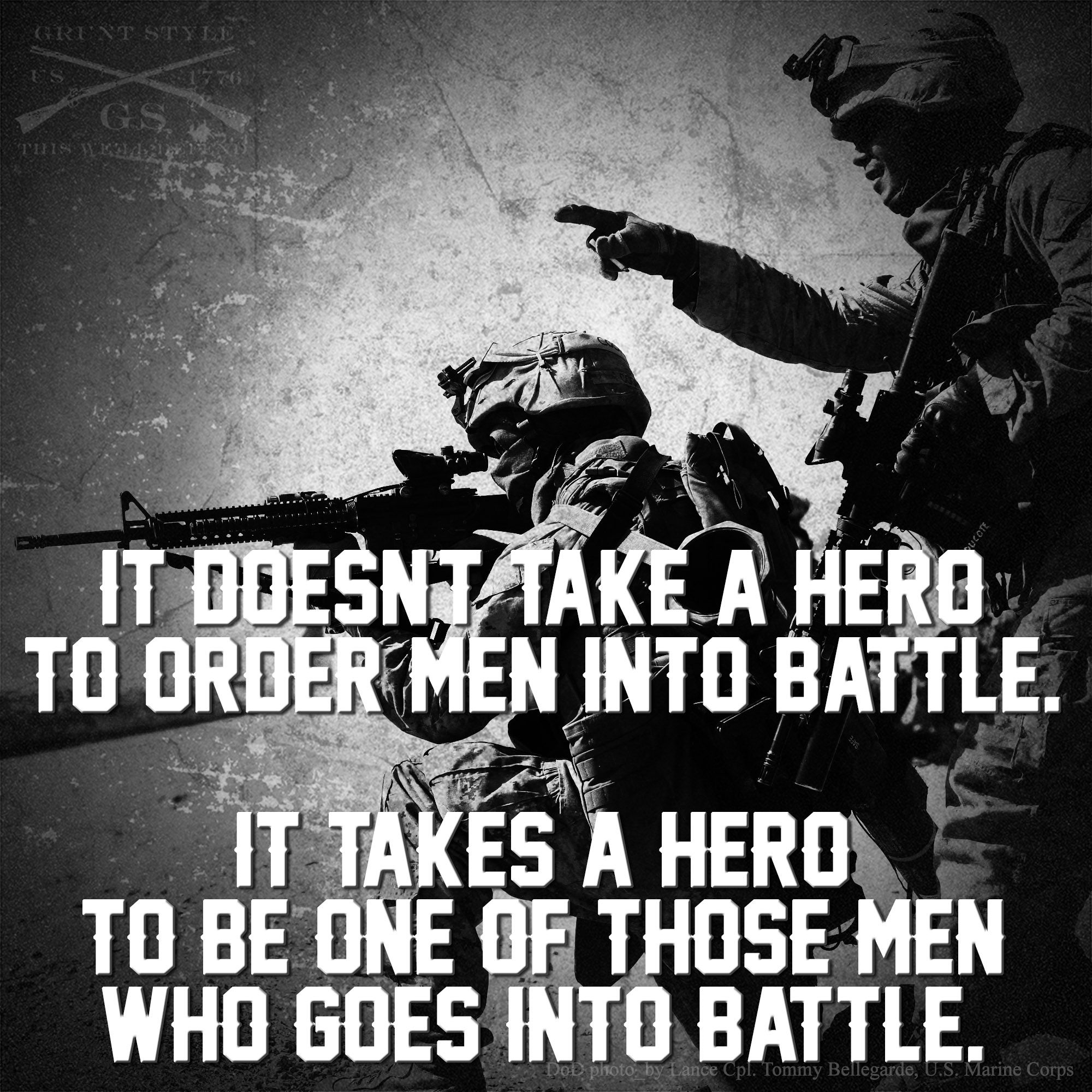 Be the one on the front lines. #hero   #veteran   #leadership   #gruntstyle    https://www.facebook.com/photo.php?fbid=853166304711129&set=a.131313850229715.20265.131303296897437&type=1&relevant_count=1