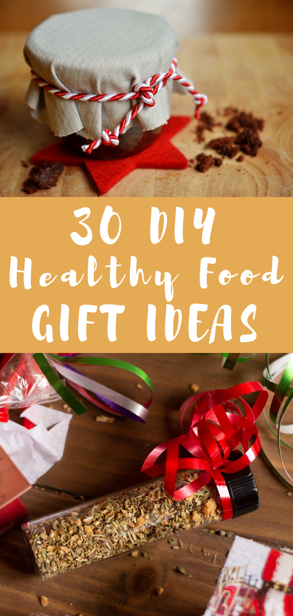 30 Edible Christmas Gifts To Give In 2020 Healthy Food Gifts Diy Healthy Food Food Gifts