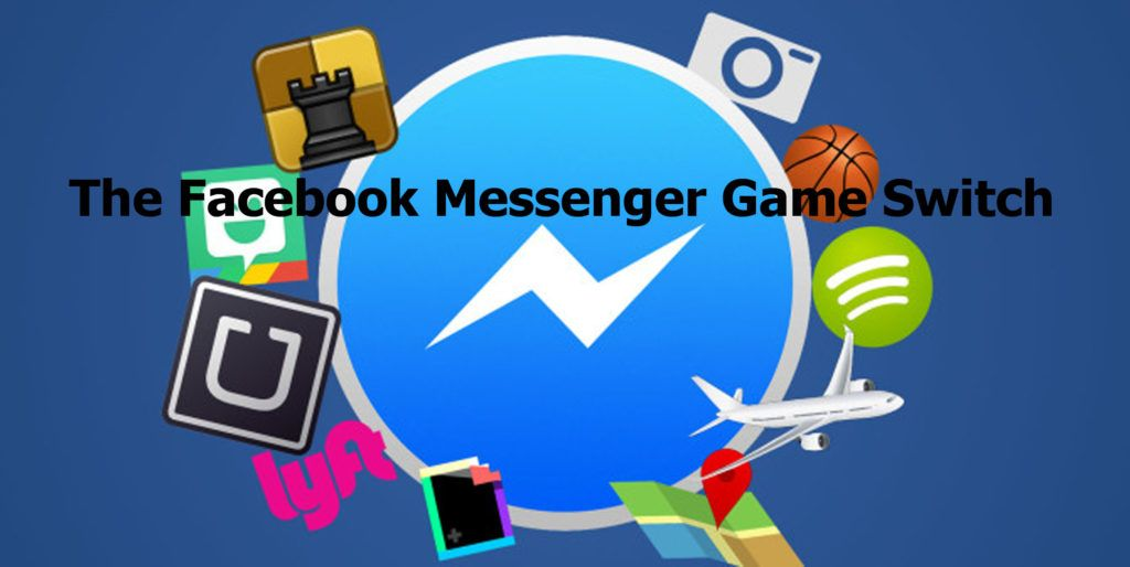 The Facebook Messenger Game Switch How to Switch
