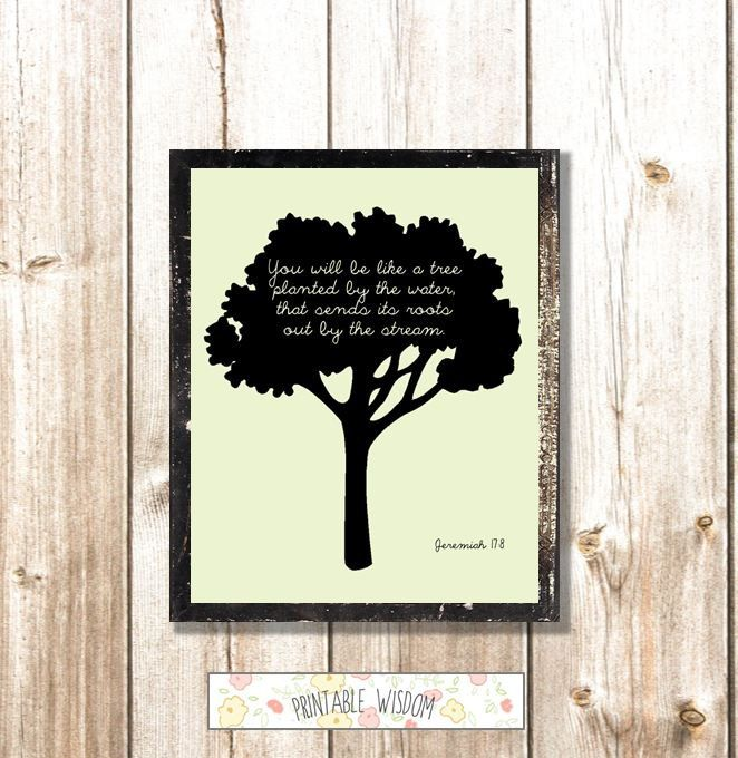 Bible Verse Print, Printable Christian scripture art wall decor poster,  Jeremiah 17:8, tree planted by the water, digital typography. $5.00, via  Etsy. - Bible Verse Print, Printable Christian Scripture Art Wall Decor