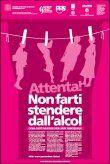 """""""Attenta! Non farti stendere dall'alcol"""" - Campagna di sensibilizzazione contro l'alcolismo femminile - anno 2012"""