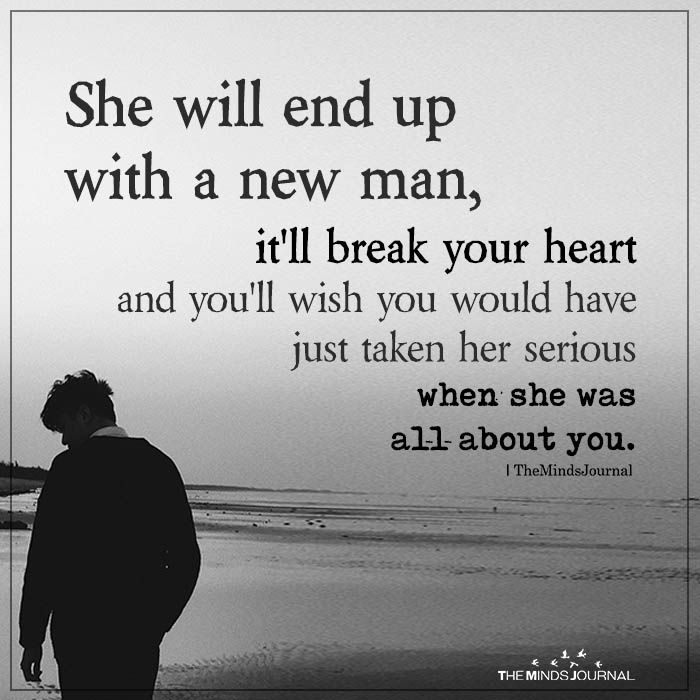 She Will End Up With A New Man