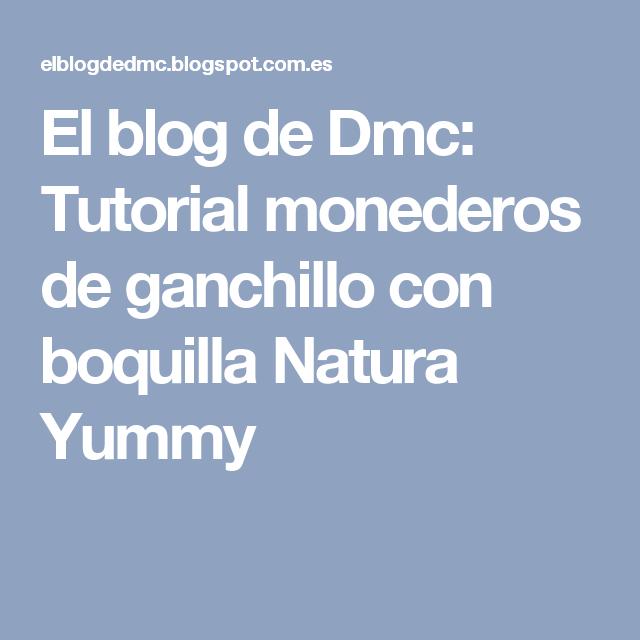 El blog de Dmc: Tutorial monederos de ganchillo con boquilla Natura Yummy