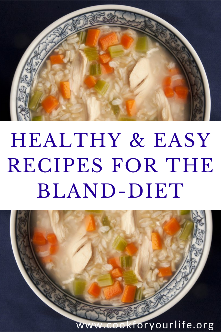 Bland Diet: Easy to Make & Easy on You - Cook For Your Life