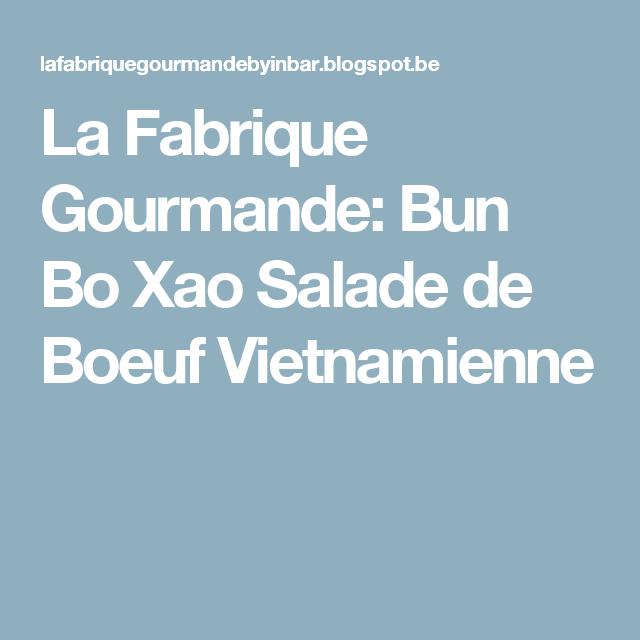 La Fabrique Gourmande: Bun Bo Xao Salade de Boeuf Vietnamienne