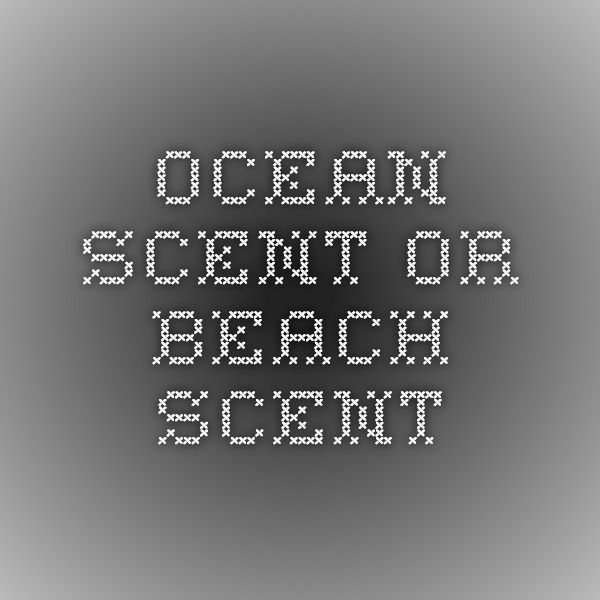 Ocean scent or beach scent instructions for essential oils aroma ocean scent or beach scent instructions for essential oils fandeluxe Image collections