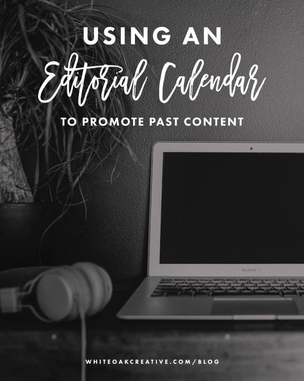 How to use an editorial calendar to promote past content on your website