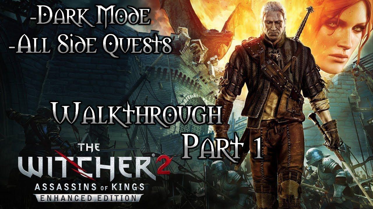 Witcher 2 Assassins Of Kings Walkthrough Part 1 Dark Mode All Side Quests Youtube Witcher 2 Assassin Dark