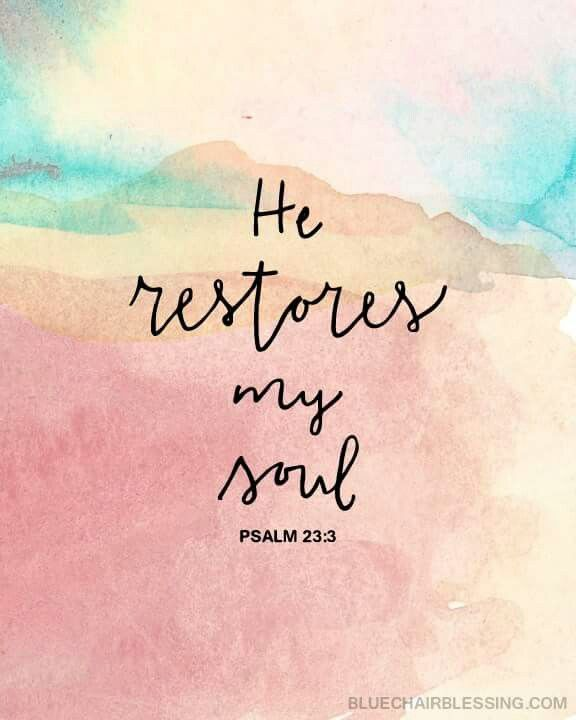 Loneliness Bible Quotes: He Restores My Soul Psalm 23:3